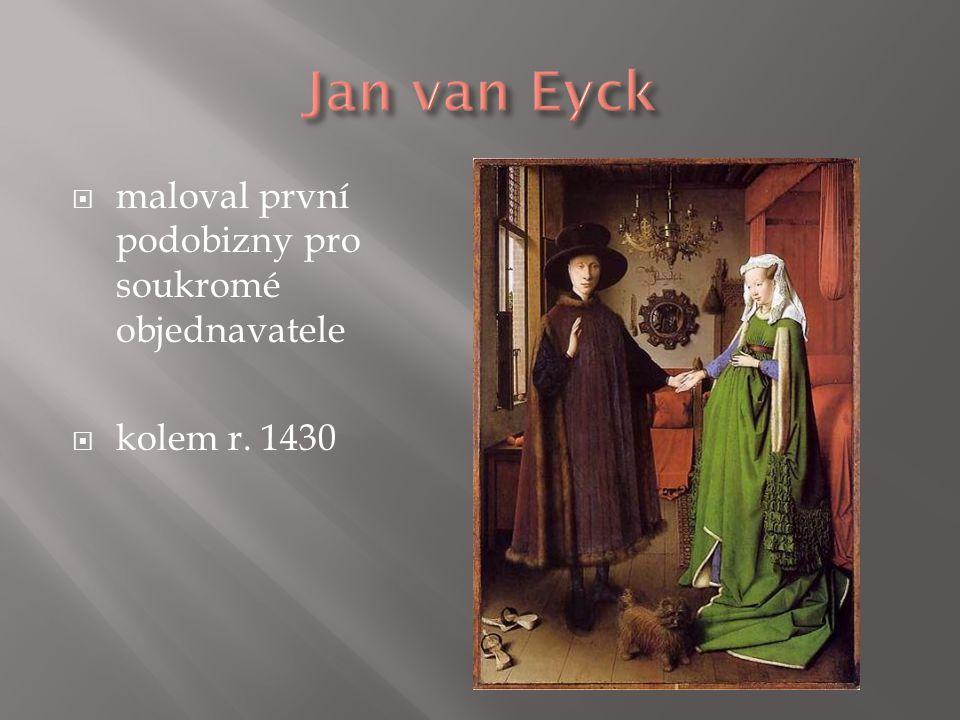  kolem r.1500 se rozvinulo novodobé portrétní umění v Itálii  např.