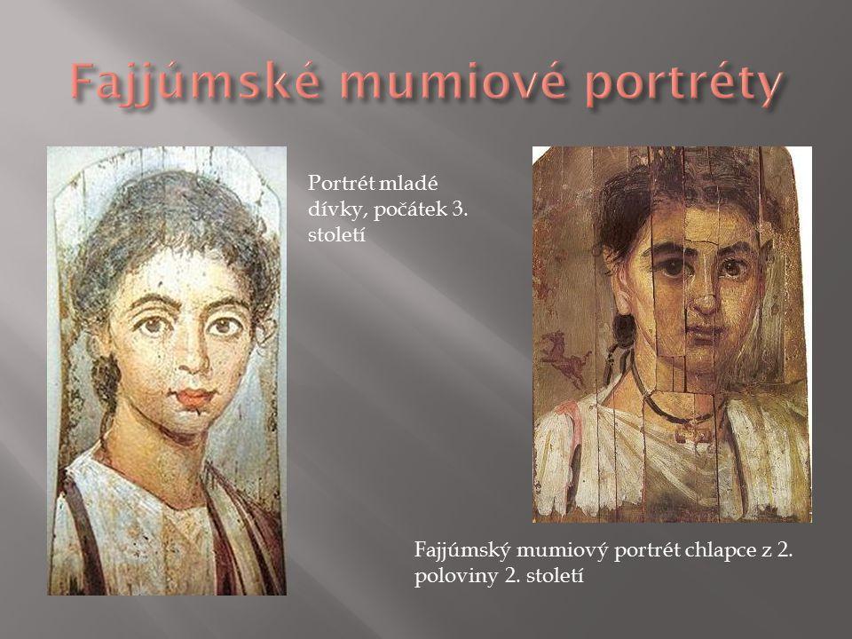 Portrét mladé dívky, počátek 3. století Fajjúmský mumiový portrét chlapce z 2. poloviny 2. století