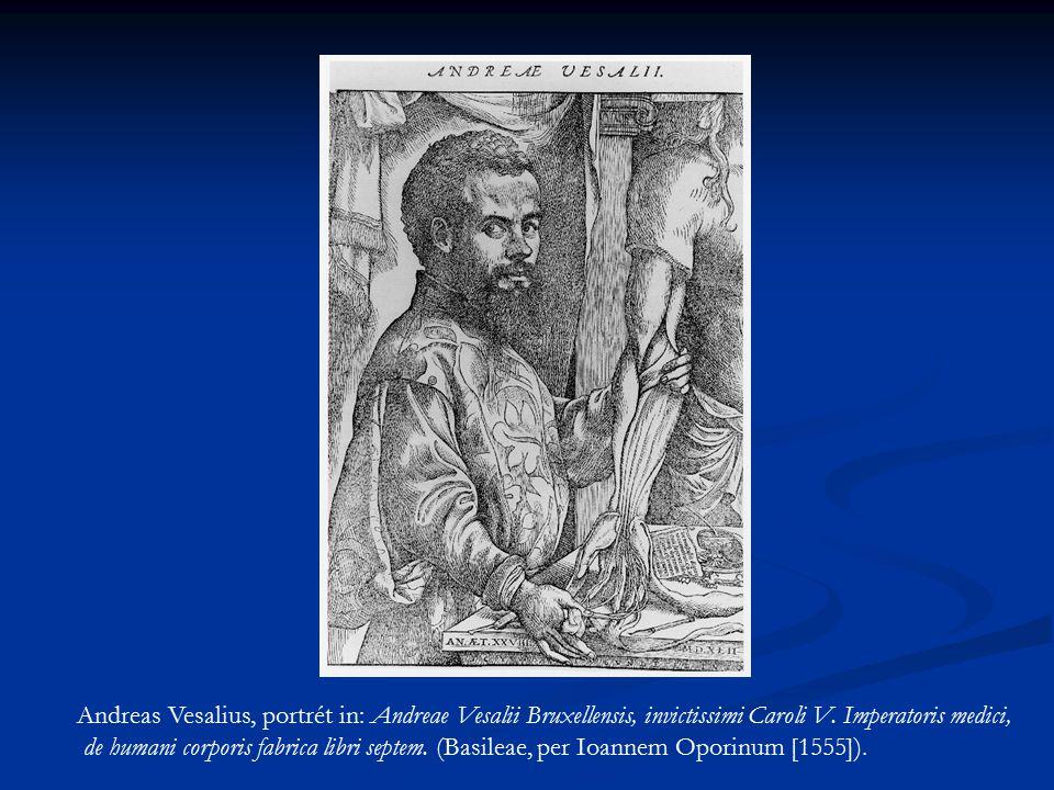 Andreas Vesalius, portrét in: Andreae Vesalii Bruxellensis, invictissimi Caroli V. Imperatoris medici, de humani corporis fabrica libri septem. (Basil