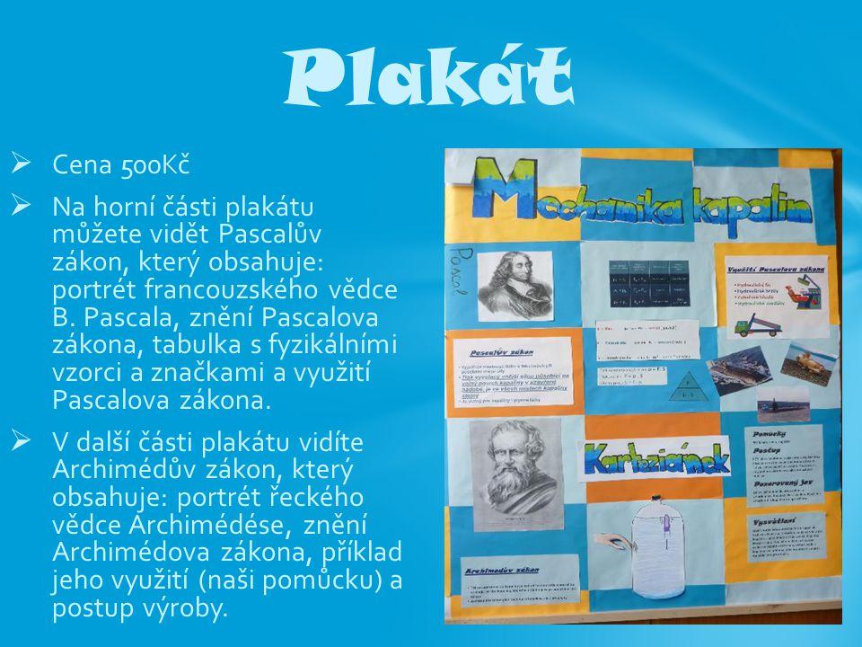  Cena 500Kč  Na horní části plakátu můžete vidět Pascalův zákon, který obsahuje: portrét francouzského vědce B. Pascala, znění Pascalova zákona, tab