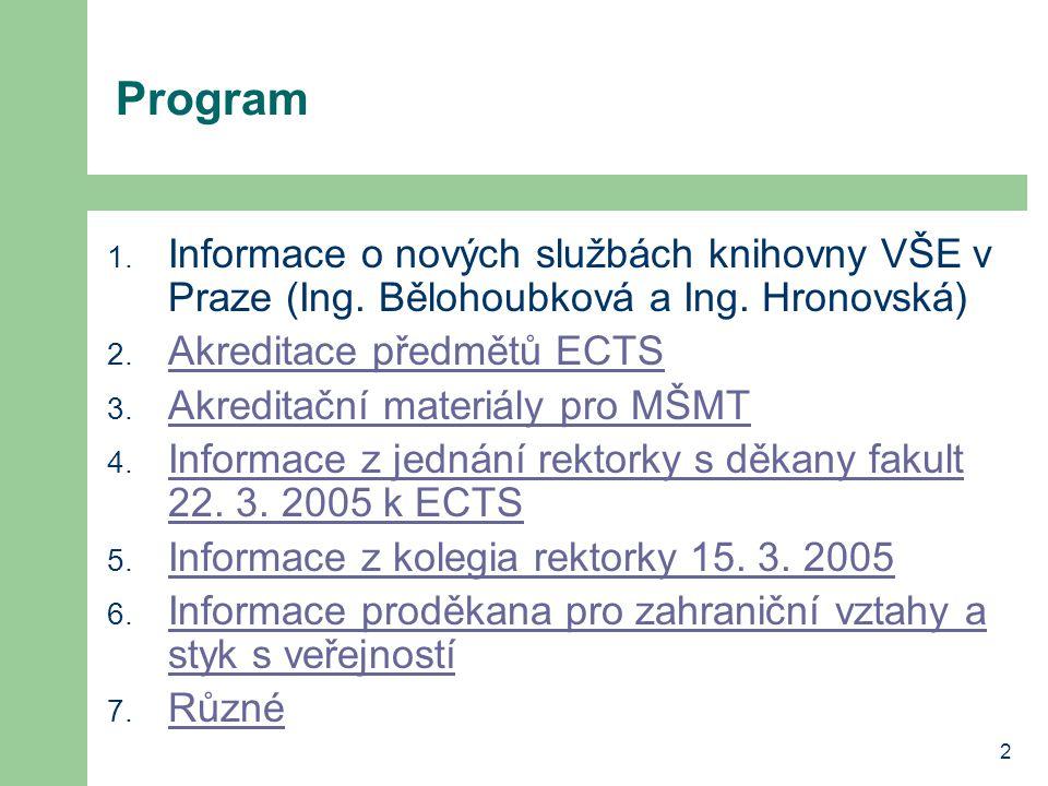 2 Program 1. Informace o nových službách knihovny VŠE v Praze (Ing.