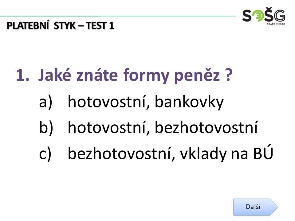PLATEBNÍ STYK – TEST 1 2.