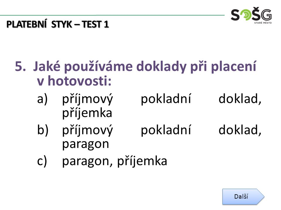 PLATEBNÍ STYK – TEST 1 5.