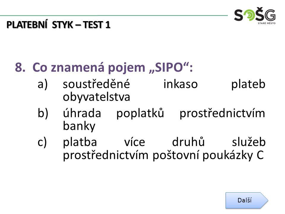PLATEBNÍ STYK – TEST 1 ŘEŠENÍ 1)a 2)c 3)a 4)a 5)b 6)b 7)c 8)a Další