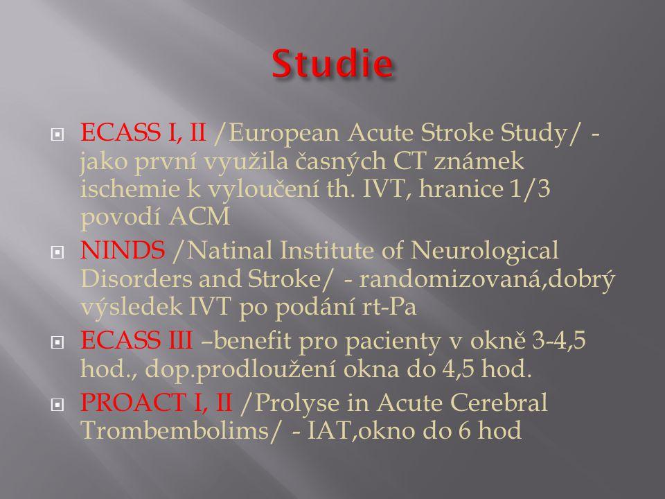 ECASS I, II /European Acute Stroke Study/ - jako první využila časných CT známek ischemie k vyloučení th.