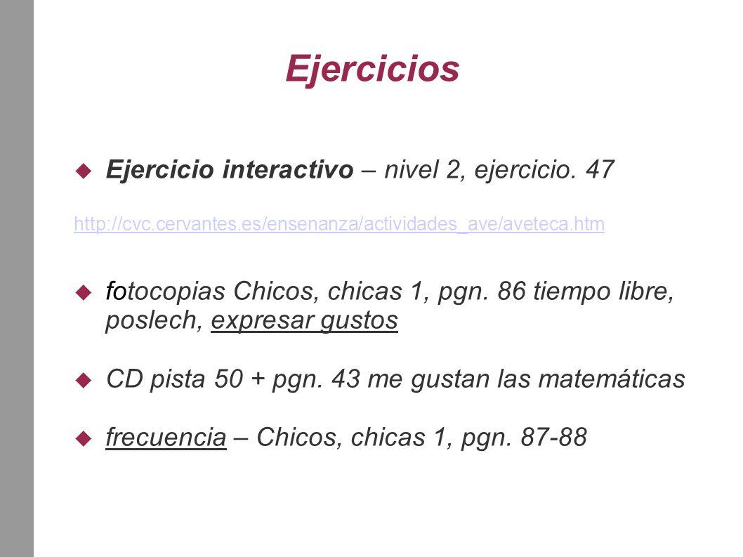 Ejercicios  Ejercicio interactivo – nivel 2, ejercicio.