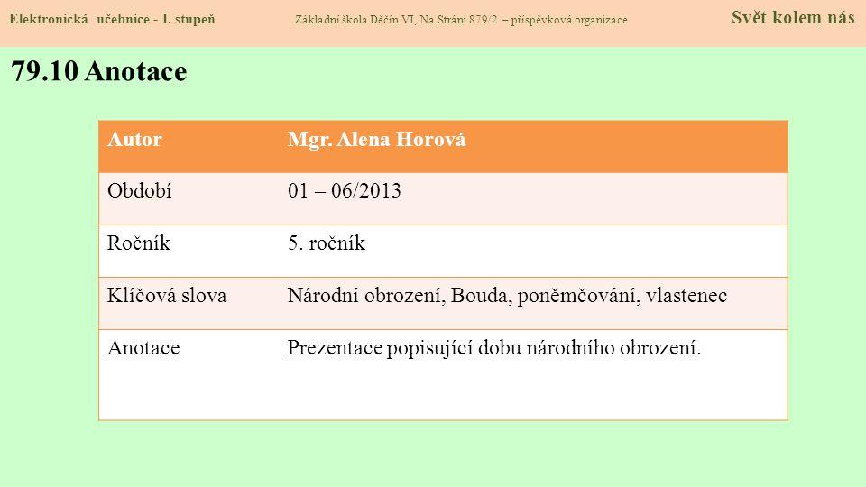 Elektronická učebnice - I. stupeň Základní škola Děčín VI, Na Stráni 879/2 – příspěvková organizace Svět kolem nás 79.10 Anotace AutorMgr. Alena Horov