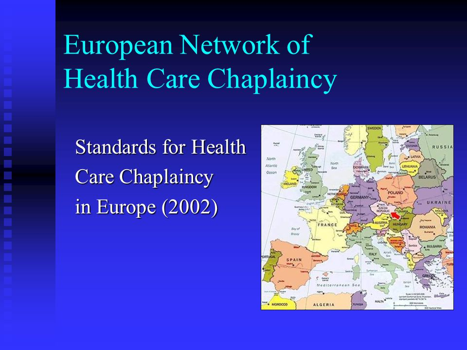 European Network of Health Care Chaplaincy Standards for Health Care Chaplaincy in Europe (2002)