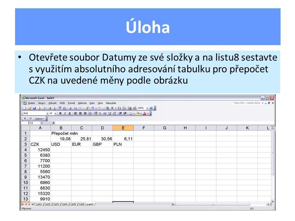 Otevřete soubor Datumy ze své složky a na listu8 sestavte s využitím absolutního adresování tabulku pro přepočet CZK na uvedené měny podle obrázku Úloha