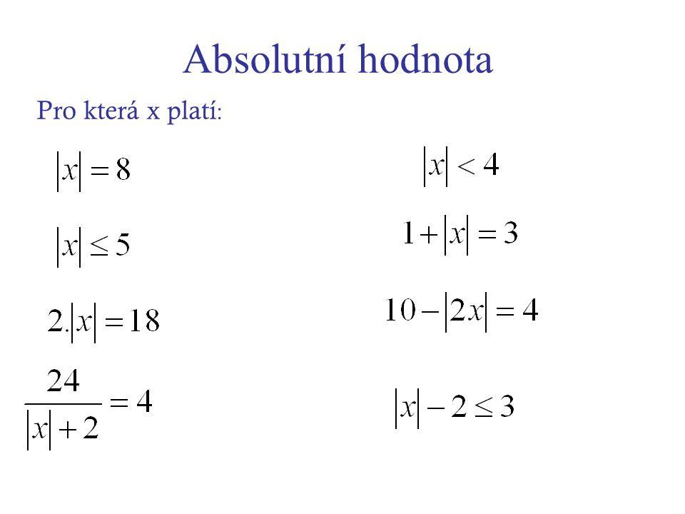 Narýsuj graf funkce: x y x 0 x x 2 x 2 -2 x 3 x 3 -3 x Vlastnosti funkce graf – dvojice polopřímek se společným počátkem D(f) = R H(f) =  0;  souměrná podle osy y klesající v D(f) = (-  ; 0  rostoucí v D(f) =  0;  x = 0 – nejmenší hodnota fce = minimum Absolutní hodnota