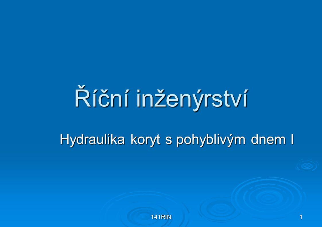 141RIN22 Úhel vnitřního tření částicového materiálu pod vodou Rozdělení napětí v loži (zemině) složené z nekohezních částic v permanentním vzájemném kontaktu je výsledkem působení gravitační síly na částice.