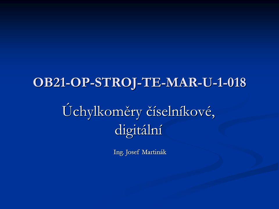 OB21-OP-STROJ-TE-MAR-U-1-018 Úchylkoměry číselníkové, digitální Ing. Josef Martinák