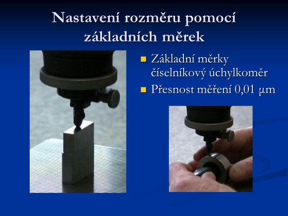 Nastavení rozměru pomocí základních měrek Základní měrky číselníkový úchylkoměr Základní měrky číselníkový úchylkoměr Přesnost měření 0,01 μm Přesnost