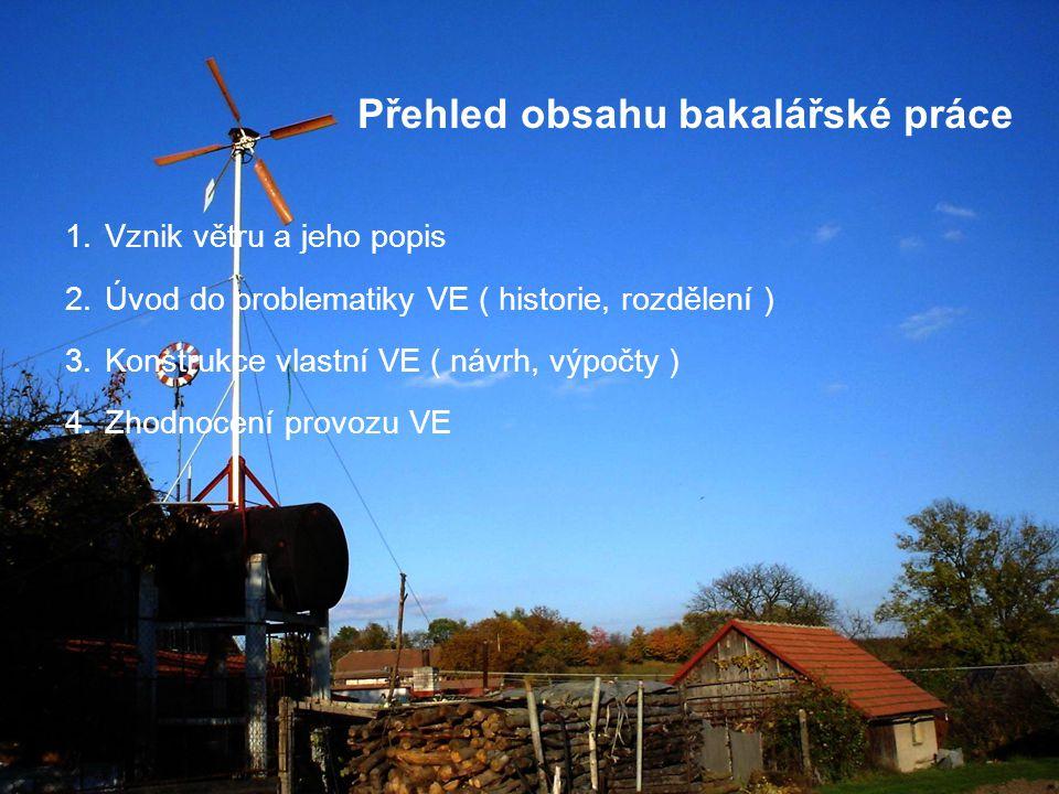 Přehled obsahu bakalářské práce 1.1.Vznik větru a jeho popis 2.