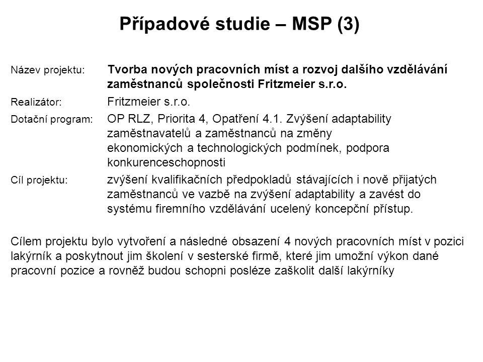 Případové studie – MSP (3) Název projektu: Tvorba nových pracovních míst a rozvoj dalšího vzdělávání zaměstnanců společnosti Fritzmeier s.r.o.