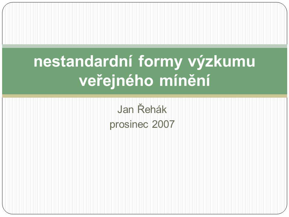nestandardní formy kvantitativního výzkumu VM expres výzkum výsledky do 48/24 hodin cíl rychlá reakce medií rychlá PR reakce firem rychlé podklady pro rozhodování (politika, firmy) instrument jednoduché otázky krátký dotazník stručné vyhodnocení realizace výzkum: jednoduchá (speciální) metodologie (výběr) jednoduchá organizace a komunikace zajištění kvality informace