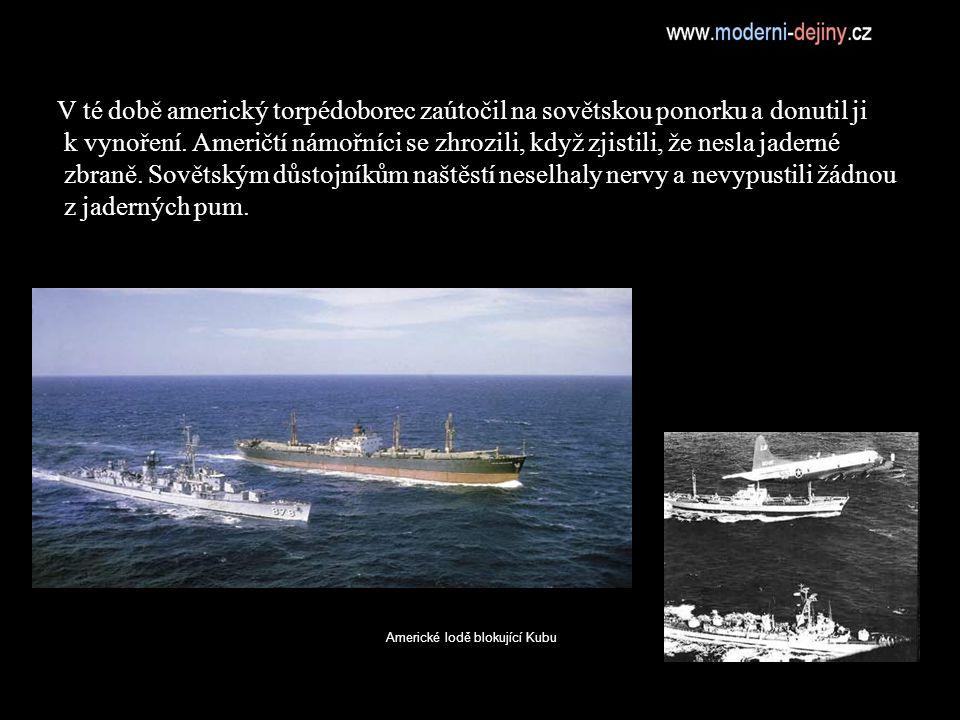 V té době americký torpédoborec zaútočil na sovětskou ponorku a donutil ji k vynoření.