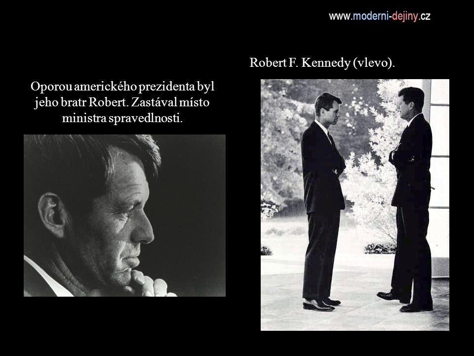 Oporou amerického prezidenta byl jeho bratr Robert.