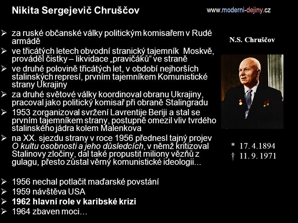 """Nikita Sergejevič Chruščov  za ruské občanské války politickým komisařem v Rudé armádě  ve třicátých letech obvodní stranický tajemník Moskvě, prováděl čistky – likvidace """"pravičáků ve straně  ve druhé polovině třicátých let, v období nejhorších stalinských represí, prvním tajemníkem Komunistické strany Ukrajiny  za druhé světové války koordinoval obranu Ukrajiny, pracoval jako politický komisař při obraně Stalingradu  1953 zorganizoval svržení Lavrentije Beriji a stal se prvním tajemníkem strany, postupně omezil vliv tvrdého stalinského jádra kolem Malenkova  na XX."""