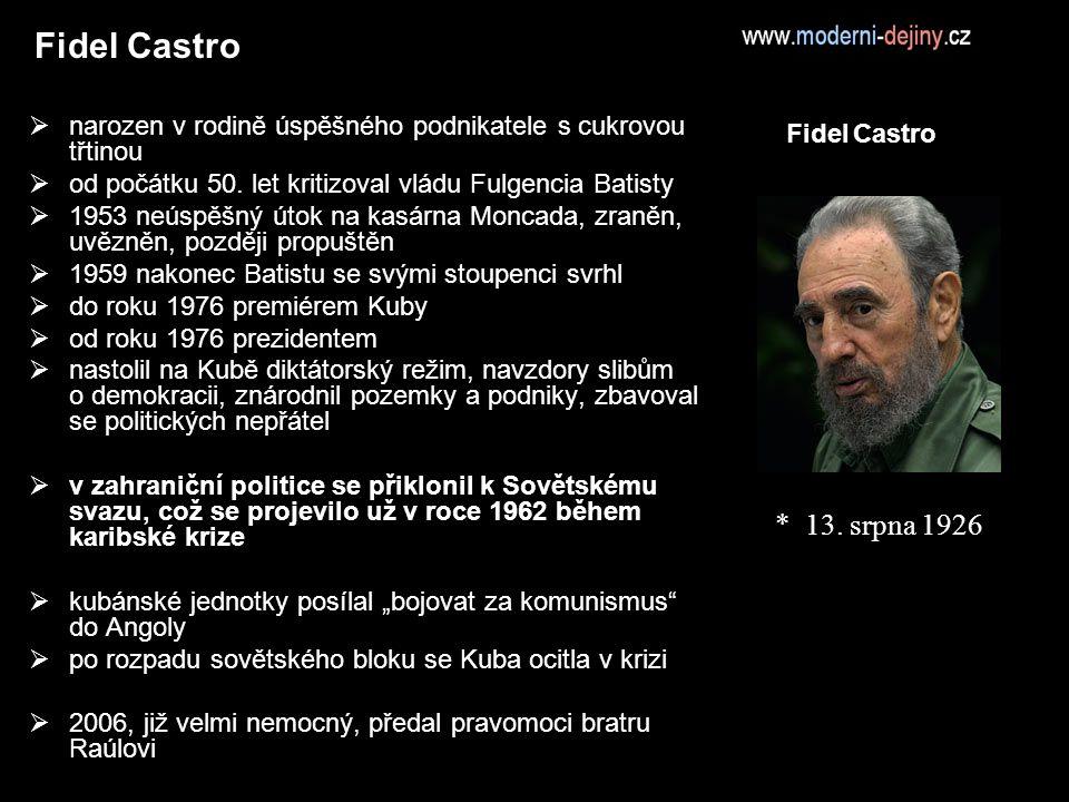 Fidel Castro  narozen v rodině úspěšného podnikatele s cukrovou třtinou  od počátku 50.