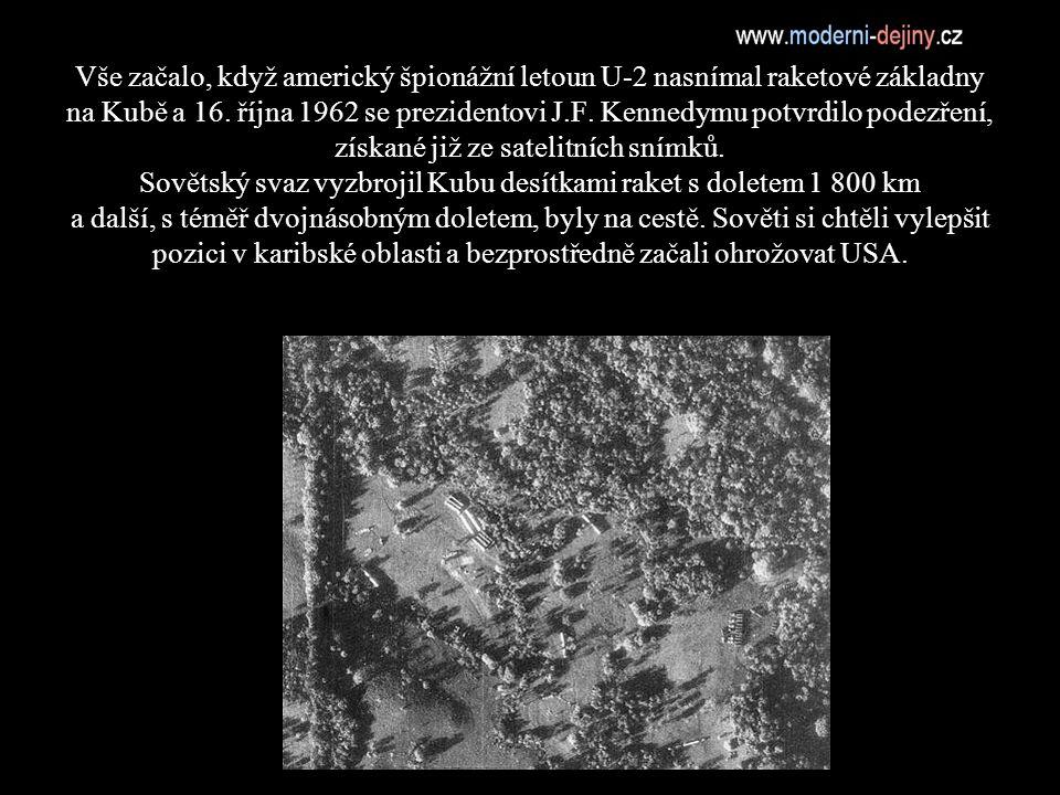 Vše začalo, když americký špionážní letoun U-2 nasnímal raketové základny na Kubě a 16.