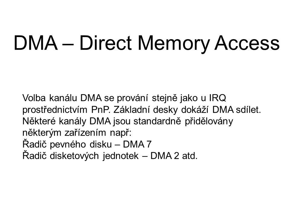 Volba kanálu DMA se prování stejně jako u IRQ prostřednictvím PnP. Základní desky dokáží DMA sdílet. Některé kanály DMA jsou standardně přidělovány ně