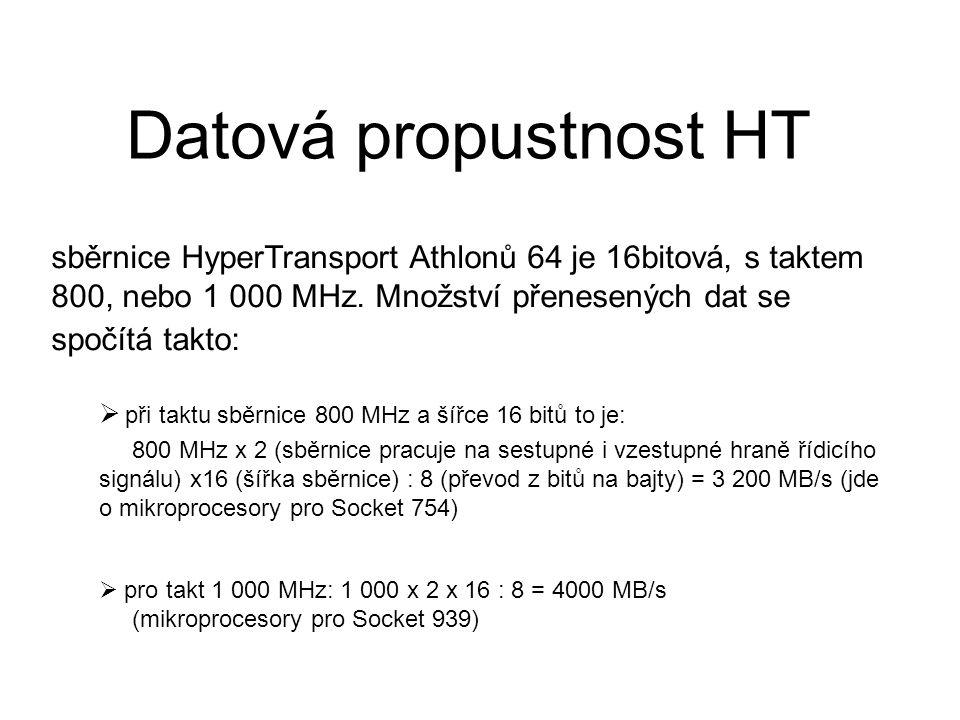 Datová propustnost HT sběrnice HyperTransport Athlonů 64 je 16bitová, s taktem 800, nebo 1 000 MHz.
