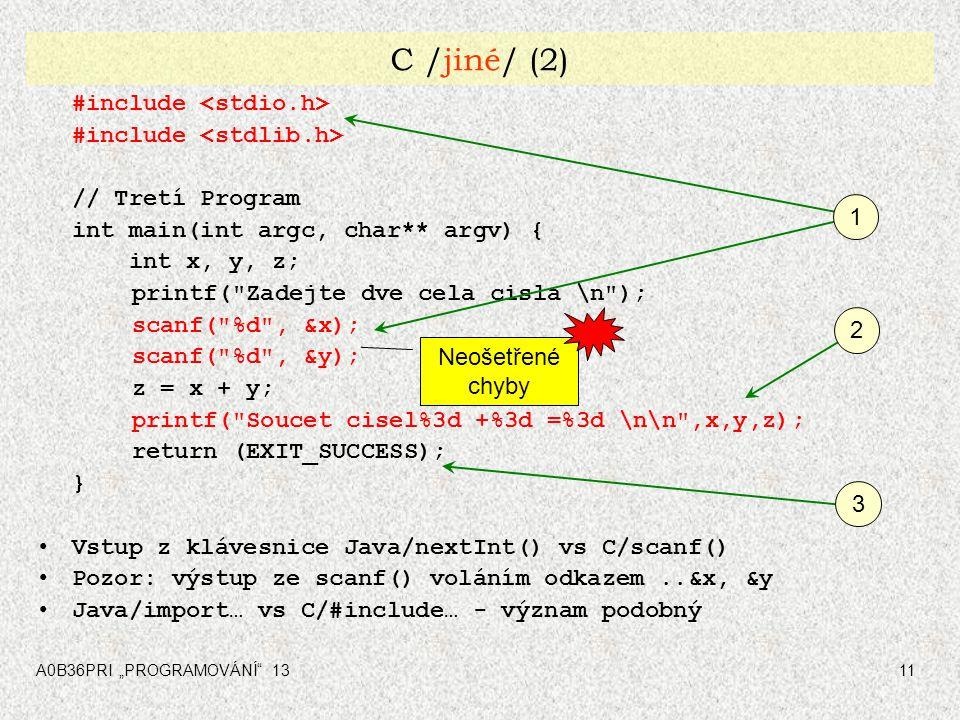 """A0B36PRI """"PROGRAMOVÁNÍ"""" 1311 C /jiné/ (2) #include // Tretí Program int main(int argc, char** argv) { int x, y, z; printf("""