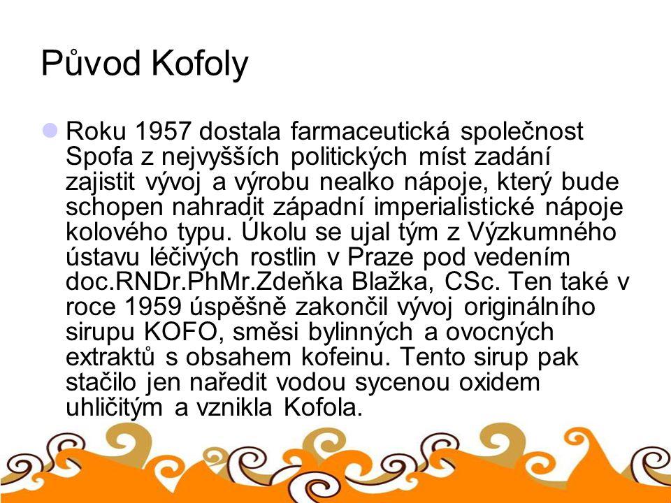 Původ Kofoly Roku 1957 dostala farmaceutická společnost Spofa z nejvyšších politických míst zadání zajistit vývoj a výrobu nealko nápoje, který bude s