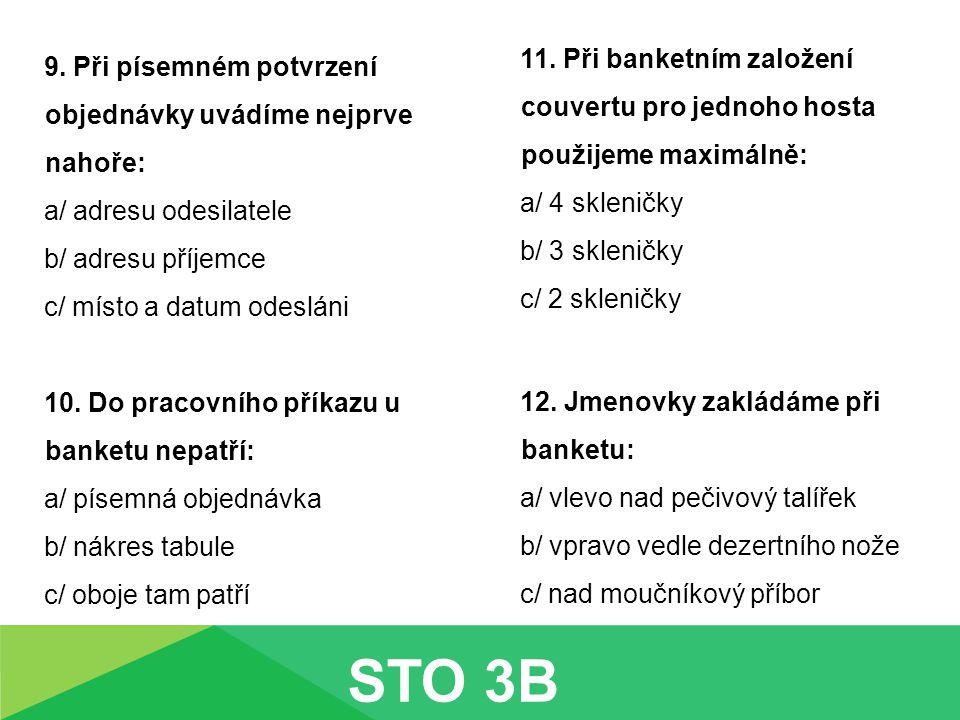 9. Při písemném potvrzení objednávky uvádíme nejprve nahoře: a/ adresu odesilatele b/ adresu příjemce c/ místo a datum odesláni 10. Do pracovního přík
