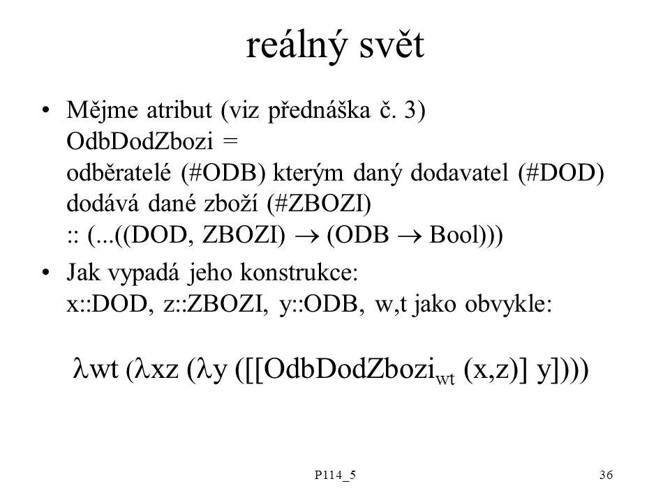 P114_536 reálný svět Mějme atribut (viz přednáška č.