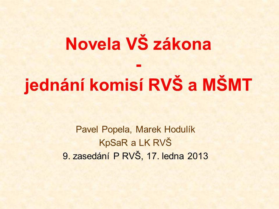 Novela VŠ zákona - jednání komisí RVŠ a MŠMT Pavel Popela, Marek Hodulík KpSaR a LK RVŠ 9.