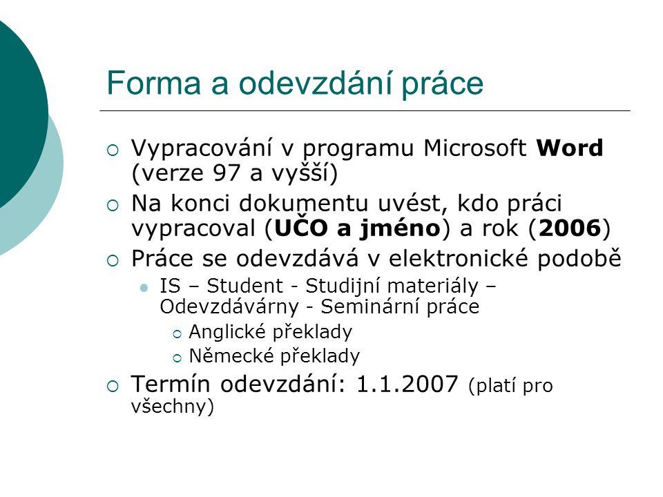 Ostatní jazyky  zaslat email – žádost o překlad maryas@econ.muni.cz  odevzdání v elektronické podobě na email maryas@econ.muni.cz