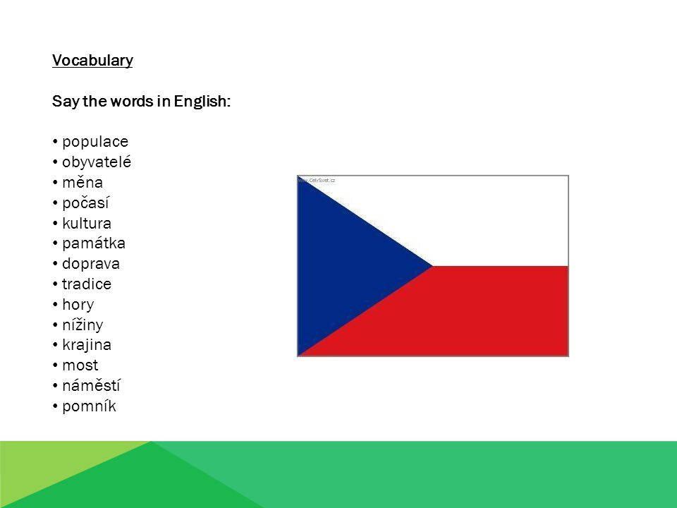 The Czech Republic What basic and geographical facts do you know about the Czech Republic.