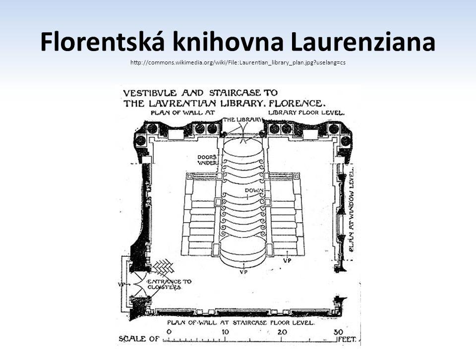 Florentská knihovna Laurenziana http://commons.wikimedia.org/wiki/File:Laurentian_library_plan.jpg?uselang=cs