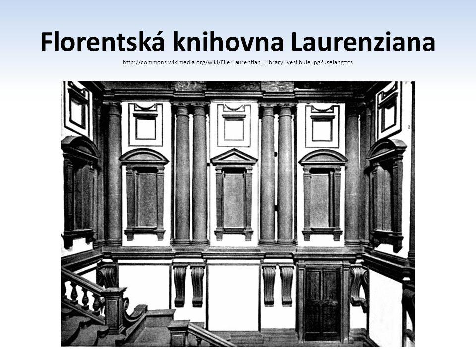 Florentská knihovna Laurenziana http://commons.wikimedia.org/wiki/File:Laurentian_Library_vestibule.jpg?uselang=cs