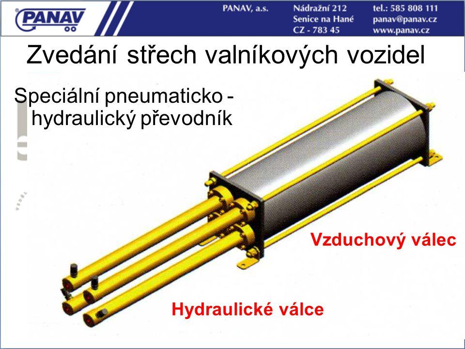 Zvedání střech valníkových vozidel Speciální pneumaticko - hydraulický převodník Vzduchový válec Hydraulické válce