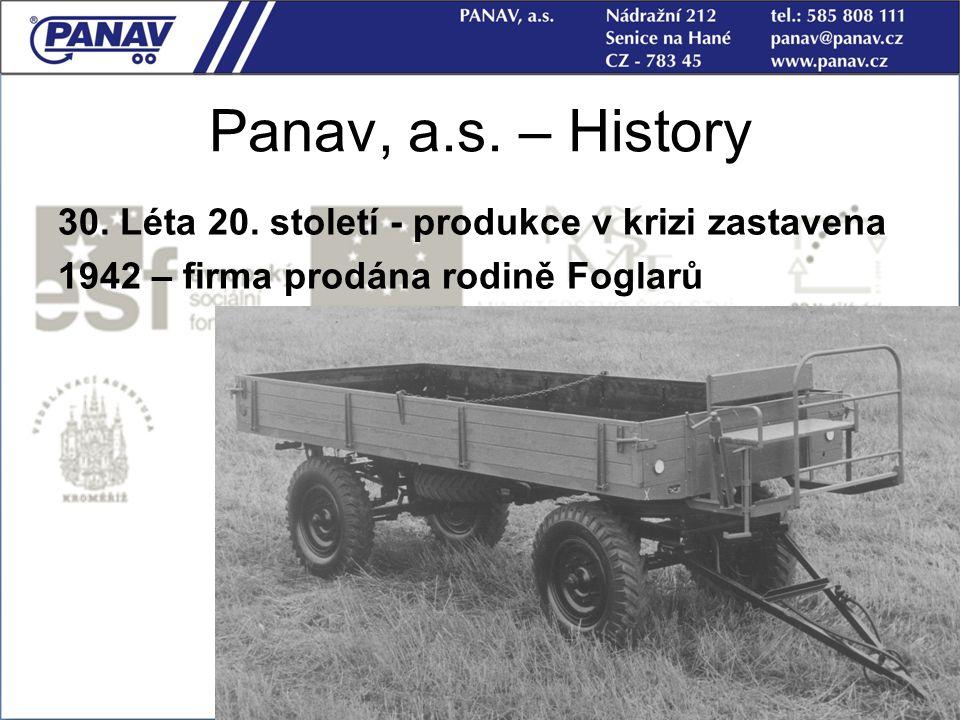 6 Panav, a.s. – History 30. Léta 20. století - produkce v krizi zastavena 1942 – firma prodána rodině Foglarů