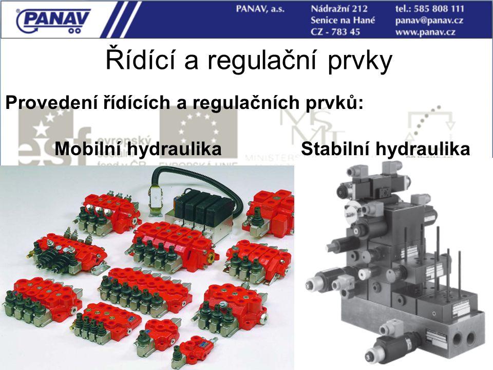 60 Řídící a regulační prvky Provedení řídících a regulačních prvků: Mobilní hydraulikaStabilní hydraulika