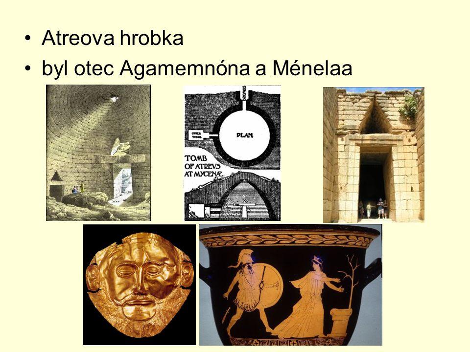 Atreova hrobka byl otec Agamemnóna a Ménelaa