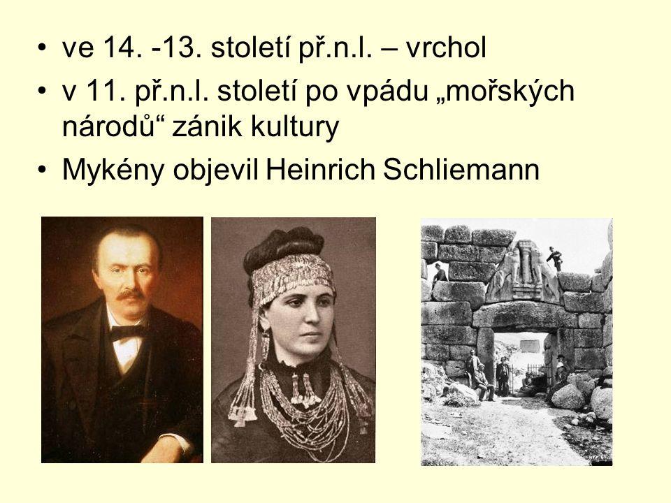ve 14.-13. století př.n.l. – vrchol v 11. př.n.l.