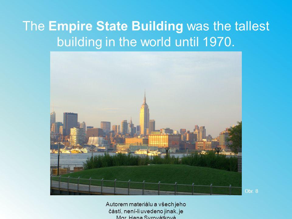 Autorem materiálu a všech jeho částí, není-li uvedeno jinak, je Mgr. Hana Syrovátková The Empire State Building was the tallest building in the world