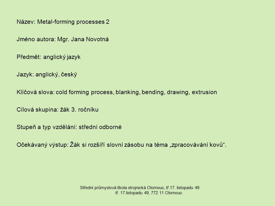 Název: Metal-forming processes 2 Jméno autora: Mgr.