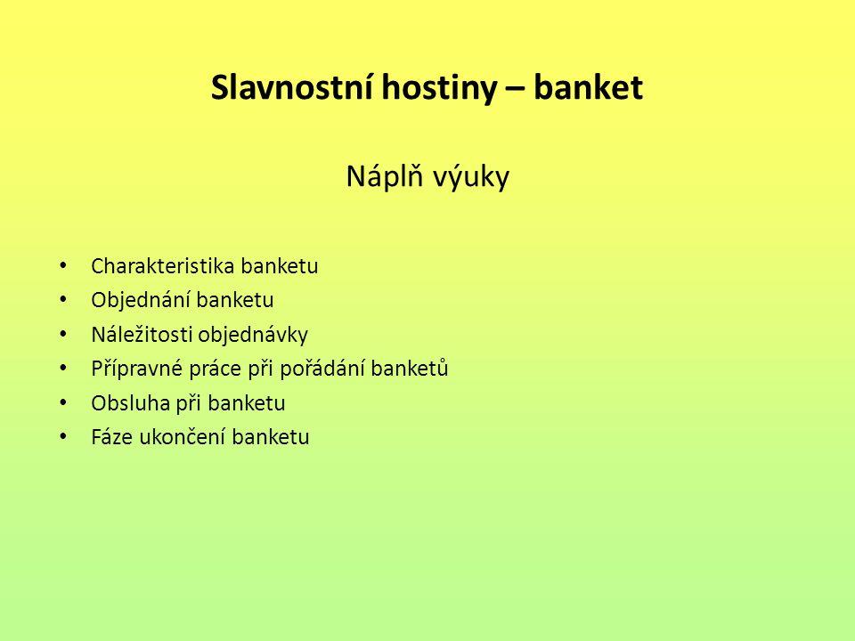 Kontrolní otázky 1.Charakterizuj banket 2. Jaké jsou náležitosti při objednávání banketu.