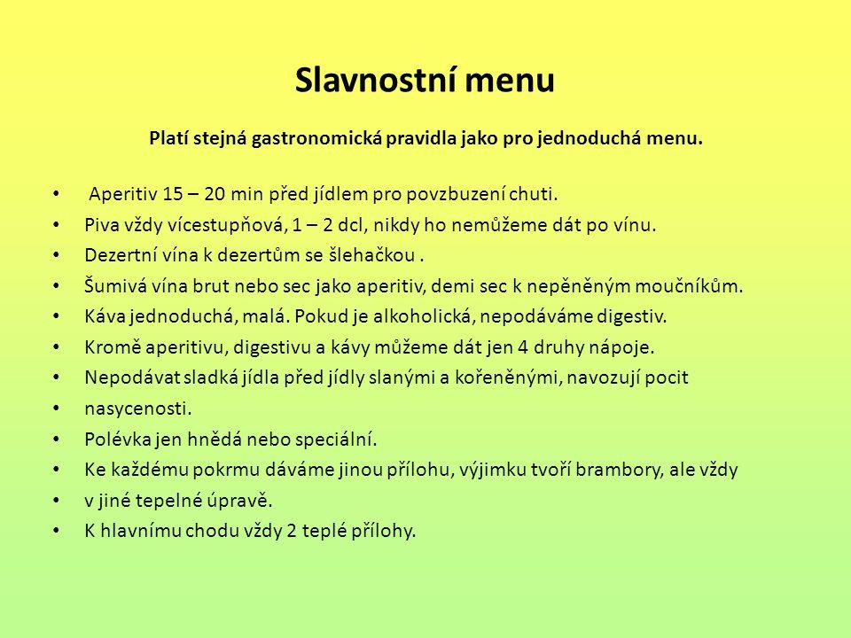 Slavnostní menu Platí stejná gastronomická pravidla jako pro jednoduchá menu.