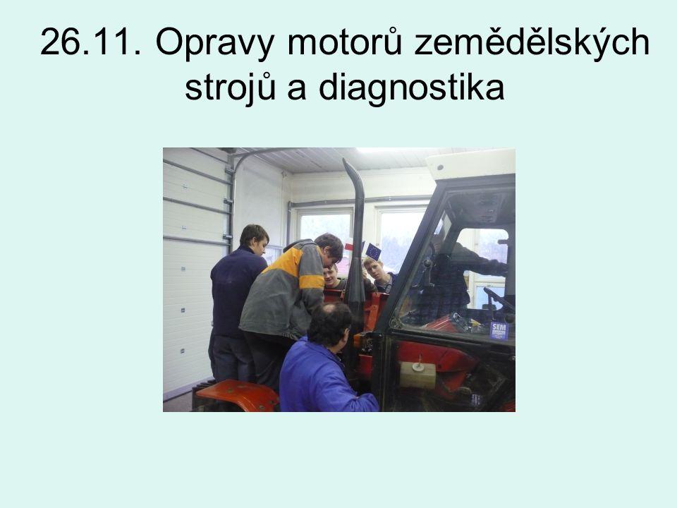 26.11. Opravy motorů zemědělských strojů a diagnostika