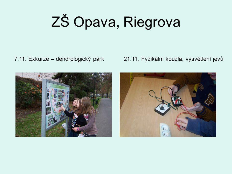 ZŠ Opava, Riegrova 7.11. Exkurze – dendrologický park21.11. Fyzikální kouzla, vysvětlení jevů