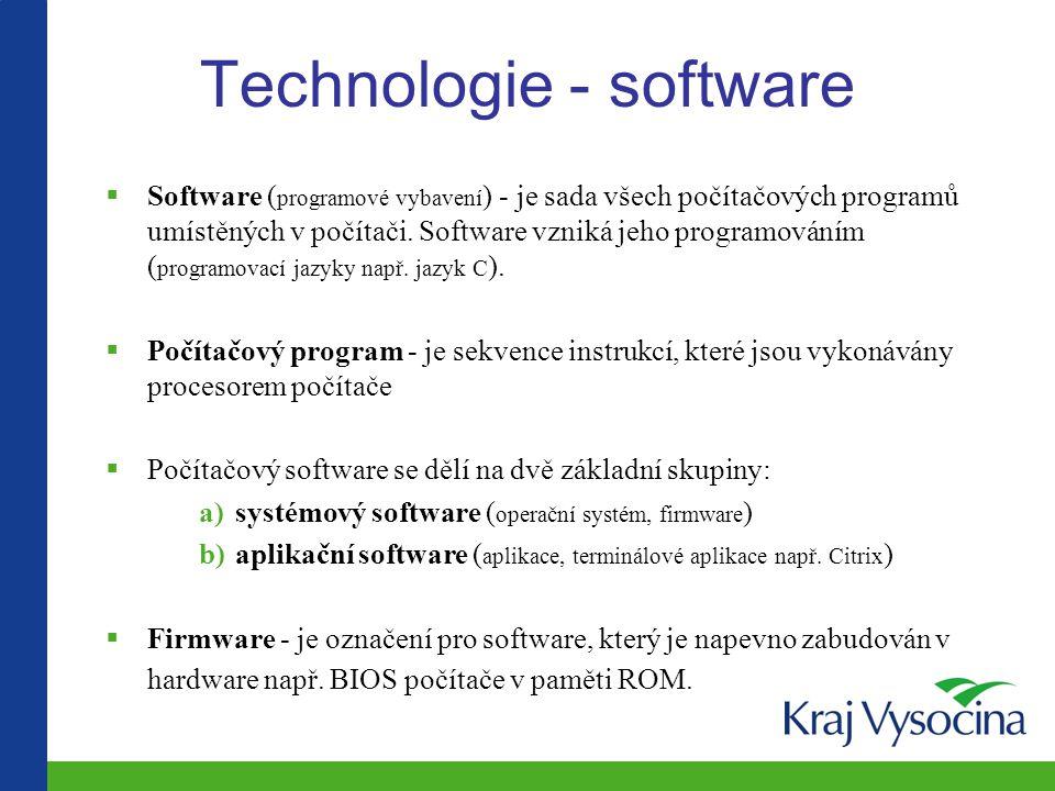 Technologie - software  Software ( programové vybavení ) - je sada všech počítačových programů umístěných v počítači.
