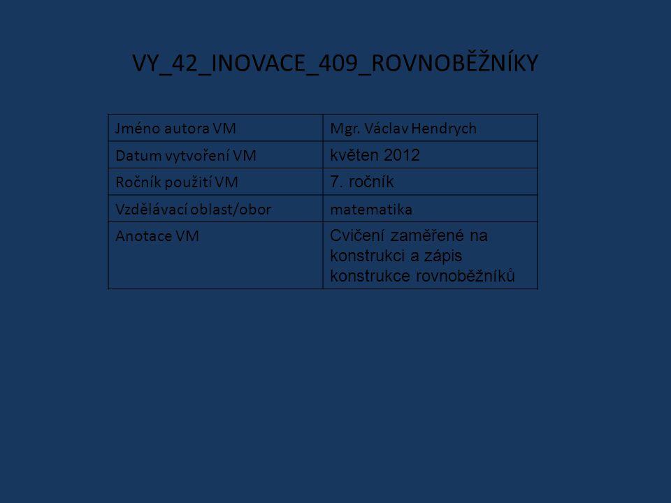 VY_42_INOVACE_409_ROVNOBĚŽNÍKY Jméno autora VMMgr.