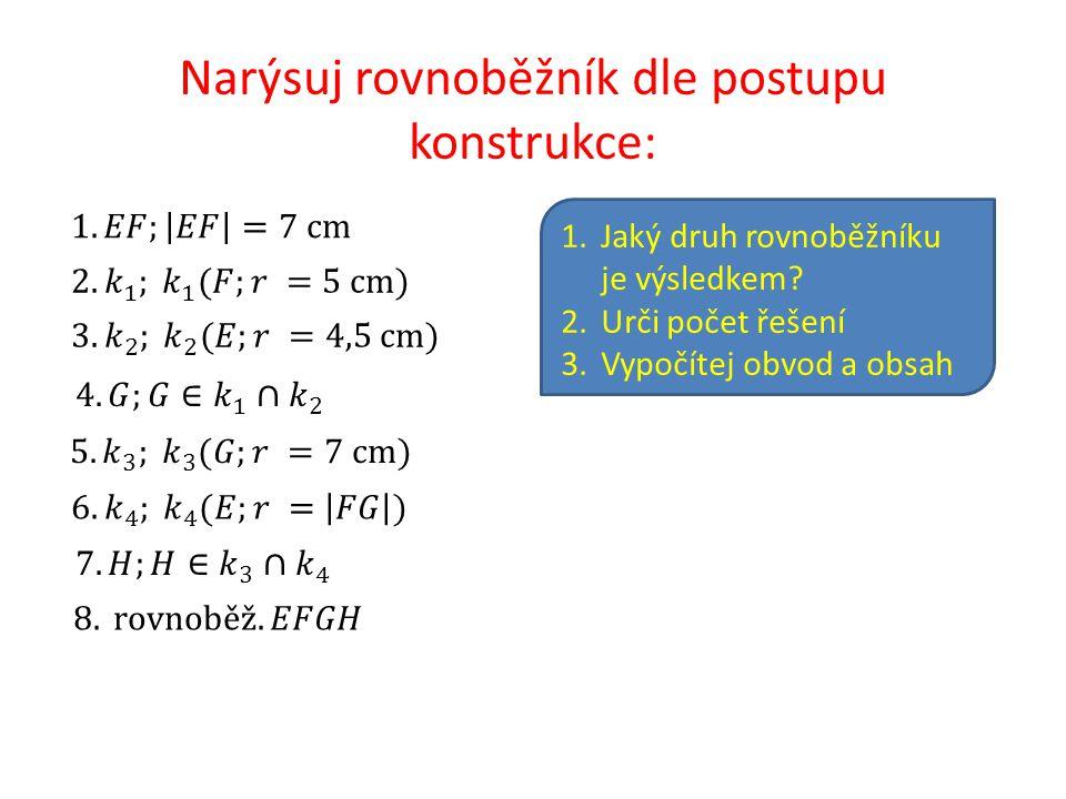 Narýsuj rovnoběžník dle postupu konstrukce: 1.Jaký druh rovnoběžníku je výsledkem.